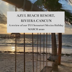 Azul Beach Resort, Riviera Maya: A review of our TUI Sensatori holiday